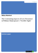The Contrasting Aspects of Love Presented in William Shakespeare's