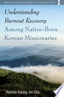 Understanding Burnout Recovery Among Native Born Korean Missionaries