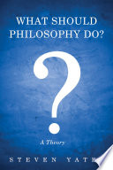 What Should Philosophy Do
