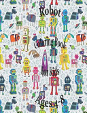 Robot Coloring Book For Kids Ages 4 8