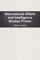 International Affairs and Intelligence Studies Primer