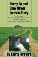 Hurry Up and Slow Down -- Laura's Story