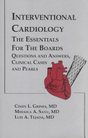 Interventional Cardiology  The Essentials for the Boards