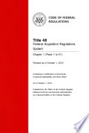 Title 48 Federal Acquisition Regulations System Parts 1 51 Revised As Of October 1 2013