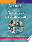 """Manual for Pharmacy Technicians"" by Bonnie S. Bachenheimer"