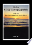 Stroke  a Long  Challenging Journey A True Story