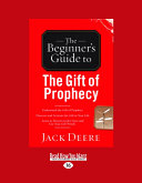 The Beginner's Guide to the Gift of Prophecy (Large Print 16pt)