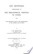 Six Lectures Introductory to the Philosophical Writings of Cicero