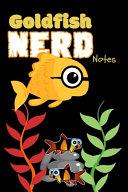 Goldfish Nerd Notes