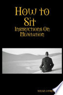 How to Sit  Instructions on Meditation