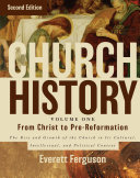 Church History  Volume One  From Christ to the Pre Reformation
