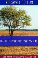 In the Brooding Wild  Esprios Classics
