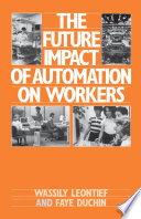 The Future Impact Of Automation On Workers Book