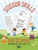 Scissor Skills Preschool Workbook For Kids 3 - 5