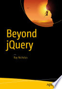 """Beyond jQuery"" by Ray Nicholus"