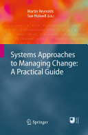Systems Approaches to Managing Change  A Practical Guide