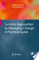 """Systems Approaches to Managing Change: A Practical Guide"" by Martin Reynolds, Sue Holwell"