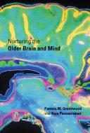 Nurturing the Older Brain and Mind