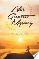 Life S Greatest Mystery