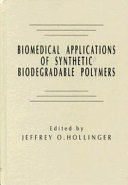 Biomedical Applications of Synthetic Biodegradable Polymers Book