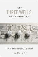 The Three Wells of Screenwriting