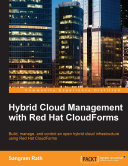 Hybrid Cloud Management with Red Hat CloudForms Book