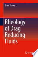 Rheology of Drag Reducing Fluids