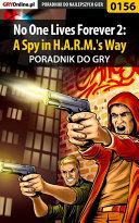 No One Lives Forever 2: A Spy in H.A.R.M.'s Way Pdf/ePub eBook