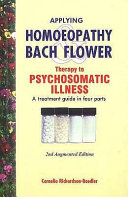 Applying Homeopathy and Bach Flower Therapy to Psychosomatic Illness