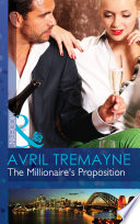 The Millionaire s Proposition  Mills   Boon Modern   Sydney s Most Eligible     Book 2