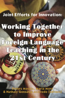 Joint Efforts for Innovation  Working Together to Improve Foreign Language Teaching in the 21st Century