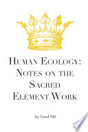 Human Ecology Notes On The Sacred Element Work