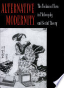 """""""Alternative Modernity: The Technical Turn in Philosophy and Social Theory"""" by Andrew Feenberg"""