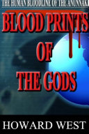 Blood Prints of the Gods: The Human Bloodline of the Anunnaki ebook