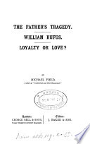 The Father s Tragedy   William Rufus   Loyalty Or Love