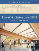 Revit Architecture 2014 for Designers
