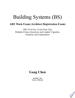 Download Building Systems (Bs) Are Mock Exam (Architect Registration Exam): Are Overview, Exam Prep Tips, Multiple-Choice Questions and Graphic Vignettes, Solu Free Books - Dlebooks.net