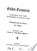 Golden treasures  counsels for the happiness of daily life  selected from Paillettes d or and  tr  by Theo  Ed  by the author of The divine Master