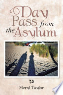 Day Pass From The Asylum