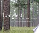 Longleaf, Far as the Eye Can See
