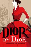 Dior By Dior The Autobiography Of Christian Dior [Pdf/ePub] eBook