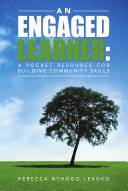 An Engaged Learner  A pocket resource for building community skills