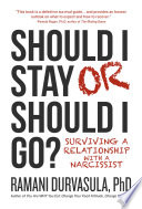 """""""Should I Stay or Should I Go?: Surviving a Relationship with a Narcissist"""" by Ramani Durvasula, Ph.D."""