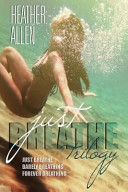 The Just Breathe Trilogy (Books 1 - 3)