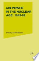 Air Power in the Nuclear Age  1945   82