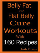 Belly fat cure 160 recipes cookbook with workouts