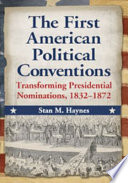 The First American Political Conventions