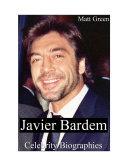Celebrity Biographies - The Amazing Life Of Javier Bardem - Famous Actors