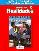 Prentice Hall Realidades Level a Guided Practice Activiities for Vocabulary and Grammar 2004c
