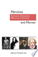 Heroines And Heroes Symbolism Embodiment Narratives Identity